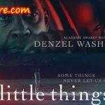 Sinopsis Film Baru Thriller Berjudul The Little Things (2021)