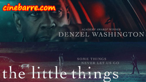 Sinopsis Film Baru Thriller Berjudul The Little Things (2021)